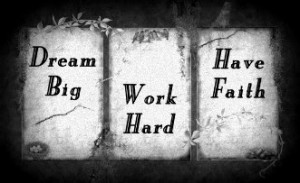 dream_big_work_hard_have_faith